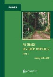 Dernières parutions sur Sylviculture, Au service des forêts tropicales