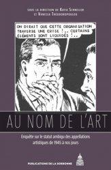 Dernières parutions dans Histoire de l'art, Au nom de l'art. Enquête sur le statut ambigu des appellations artistiques de 1945 à nos jours