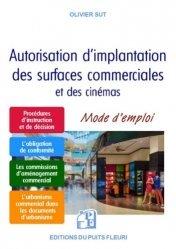 Dernières parutions dans Gestion et organisation, Autorisation d'implantation des surfaces commerciales et des cinémas. Mode d'emploi