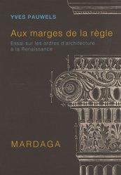 Dernières parutions dans Architecture, Aux marges de la règle. Essai sur les ordres d'architecture à la Renaissance