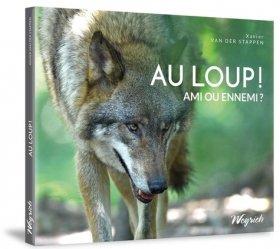 Dernières parutions sur Animaux, Au loup! Ami ou ennemi?