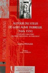 Dernières parutions dans Thèses Ecole doctorale CF, Autour du Stilus de Guillaume Dubreuil (vers 1331). Etudes des caractères du droit processuel au Parlement