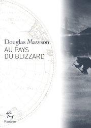 Dernières parutions sur Pôles, Au pays du blizzard