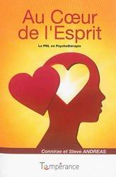 Nouvelle édition Au  coeur de l' esprit : la PNL en psychothérapie