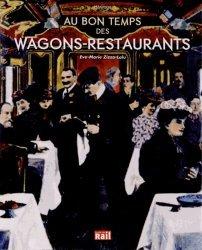 Dernières parutions dans Héritage, Au bon temps des wagons restaurants