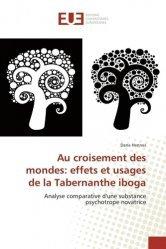 Dernières parutions sur Toxicologie, Au croisement des mondes: effets et usages de la Tabernanthe iboga