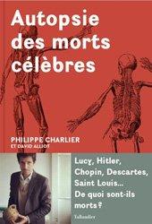 Dernières parutions sur Sciences humaines, Autopsie des morts célèbres