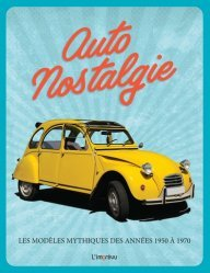 Dernières parutions sur Histoire de l'automobile, Autonostalgie. Les modèles mythiques des années 1950 à 1970