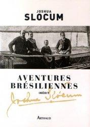Dernières parutions dans Classiques Arthaud, Aventures brésiliennes. Le voyage du Liberdade, 1886-1888 ; Le voyage du Destroyer, 1894