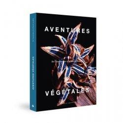 Dernières parutions sur Sciences de la Vie, Aventures végétales