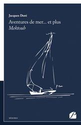 Dernières parutions dans Mémoires, Témoignages, Aventures de mer... et plus