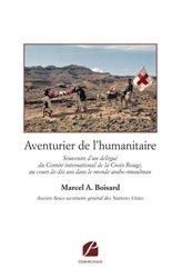 Dernières parutions dans Mémoires, Témoignages, Aventurier de l'humanitaire