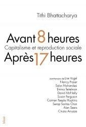 Dernières parutions sur Politiques sociales, Avant 8 heures, après 17 heures. Capitalisme et reproduction sociale