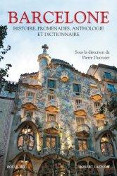 Dernières parutions dans Bouquins, Barcelone. Histoire, promenades, anthologie et dictionnaire