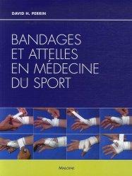 Souvent acheté avec Le diagnostic en posturologie, le Bandages et attelles en médecine du sport