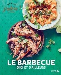 Dernières parutions dans J'adore !, Barbecue d'ici et d'ailleurs