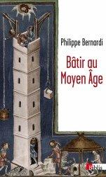 Dernières parutions dans Biblis, Bâtir au Moyen-Age