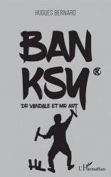 Dernières parutions sur Art mural , graffitis et tags, Banksy. Dr Vandale et Mr Art