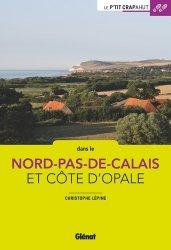 Dernières parutions sur Nord-Pas-de-Calais Picardie, Balades en famille Nord-Pas-de-Calais, Côte d'Opale