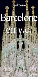 Dernières parutions sur Guides Espagne, Barcelone en V.O.