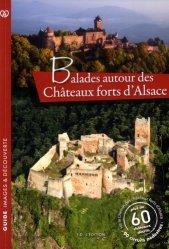 Dernières parutions dans Guide images & découvertes, Balades autour des châteaux forts d'Alsace