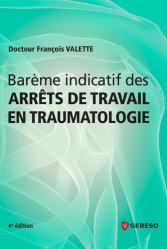 Dernières parutions sur Médecine du travail, Barème indicatif des arrêts de travail en traumatologie. 4e édition
