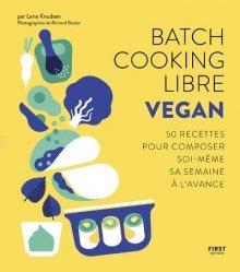 Dernières parutions sur Cuisine végétarienne, Batch cooking libre. Vegan