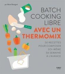 Dernières parutions sur Guides gastronomiques, Batch cooking libre - au Thermomix