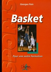 Dernières parutions dans Sport pratique, Basket-ball. Pour une autre formation