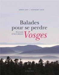 Dernières parutions sur Alsace Champagne-Ardenne Lorraine, Balades pour se perdre Vosges