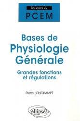 Souvent acheté avec Exercices corrigés et commentés de physiologie, le Bases de physiologie générale