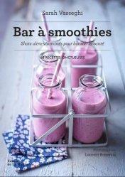 Dernières parutions sur Autres boissons froides, Bar à smoothies. Shots ultra-vitaminés pour booster la santé