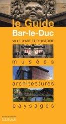 Dernières parutions dans Le Guide, Bar-le-Duc. Musées, architectures, paysages