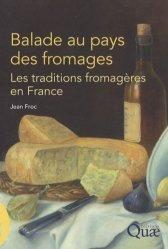 Souvent acheté avec Transformer les produits laitiers frais à la ferme, le Balade au pays des fromages Les traditions fromagères en France