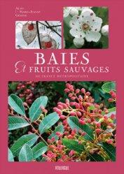 Dernières parutions sur Les petits fruits, Baies et fruits sauvages de France métropolitaine