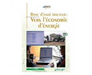 Dernières parutions dans Automatis, Banc d'essai tracteur : vers l'économie d'énergie