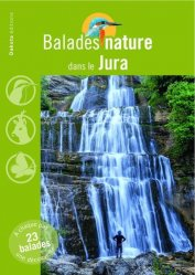 Nouvelle édition Balades nature dans le Jura
