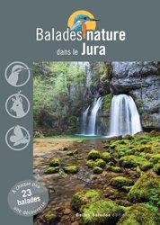 Dernières parutions dans Balades nature, Balades nature dans le Jura