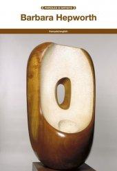 Dernières parutions dans Paroles d'artiste, Barbara Hepworth. Edition bilingue français-anglais
