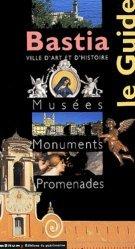 Dernières parutions dans Le Guide, Bastia. Musées, monuments, promenades