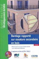 Dernières parutions sur Maisons en bois, Bardage rapporté sur ossature secondaire en boisMise en oeuvre sur murs en béton banché ou en maçonnerie d'éléments