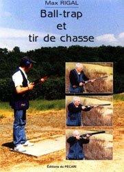 Souvent acheté avec Choisir son couteau - aventure, chasse, survie, le Ball-trap et tir de chasse