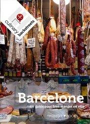 Dernières parutions sur Guides Catalogne, Barcelone. Un guide pour bien manger en ville