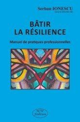 Dernières parutions sur Résilience, Bâtir la résilience. Manuel de pratiques professionnelles