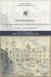 Dernières parutions sur Histoire de l'architecture, Bâtir pour Dieu. L'oeuvre des religieux et religieuses architectes (XVIIe-XVIIIe siècles)