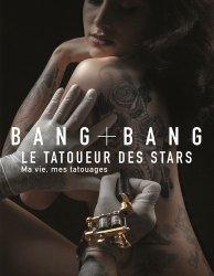 Dernières parutions sur Artisanat - Arts décoratifs, Bang Bang - Le tatoueur des stars