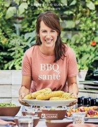 Dernières parutions sur Cuisine bio et diététique, BBQ Santé