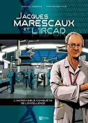 Dernières parutions sur Histoire de la médecine et des maladies, BD Jacques Marescaux et l'Ircad