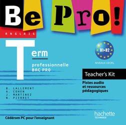 Dernières parutions dans Be Ready! Be Active! Be Savy! Be Pro!, Be Pro! Terminale Bac Pro - Teachers' Kit - Ed.2011