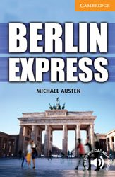 Dernières parutions dans Cambridge English Readers, Berlin Express - Level 4 Intermediate